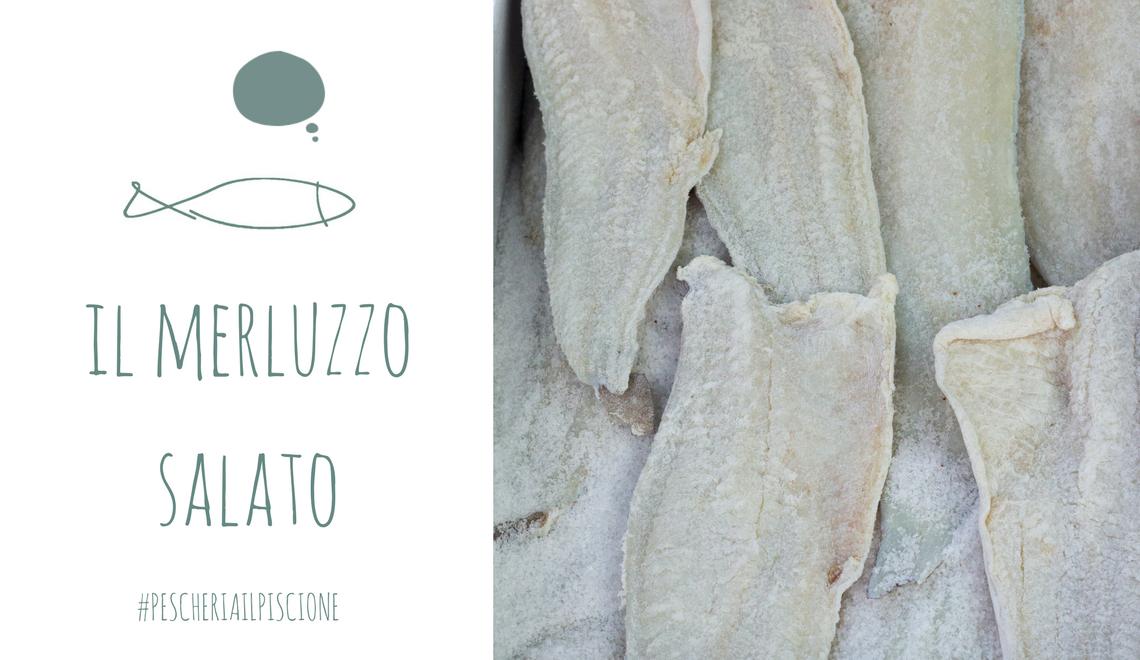 Pescheria Il Piscione BLOG Pesci stagione Merluzzo salato Ciriè